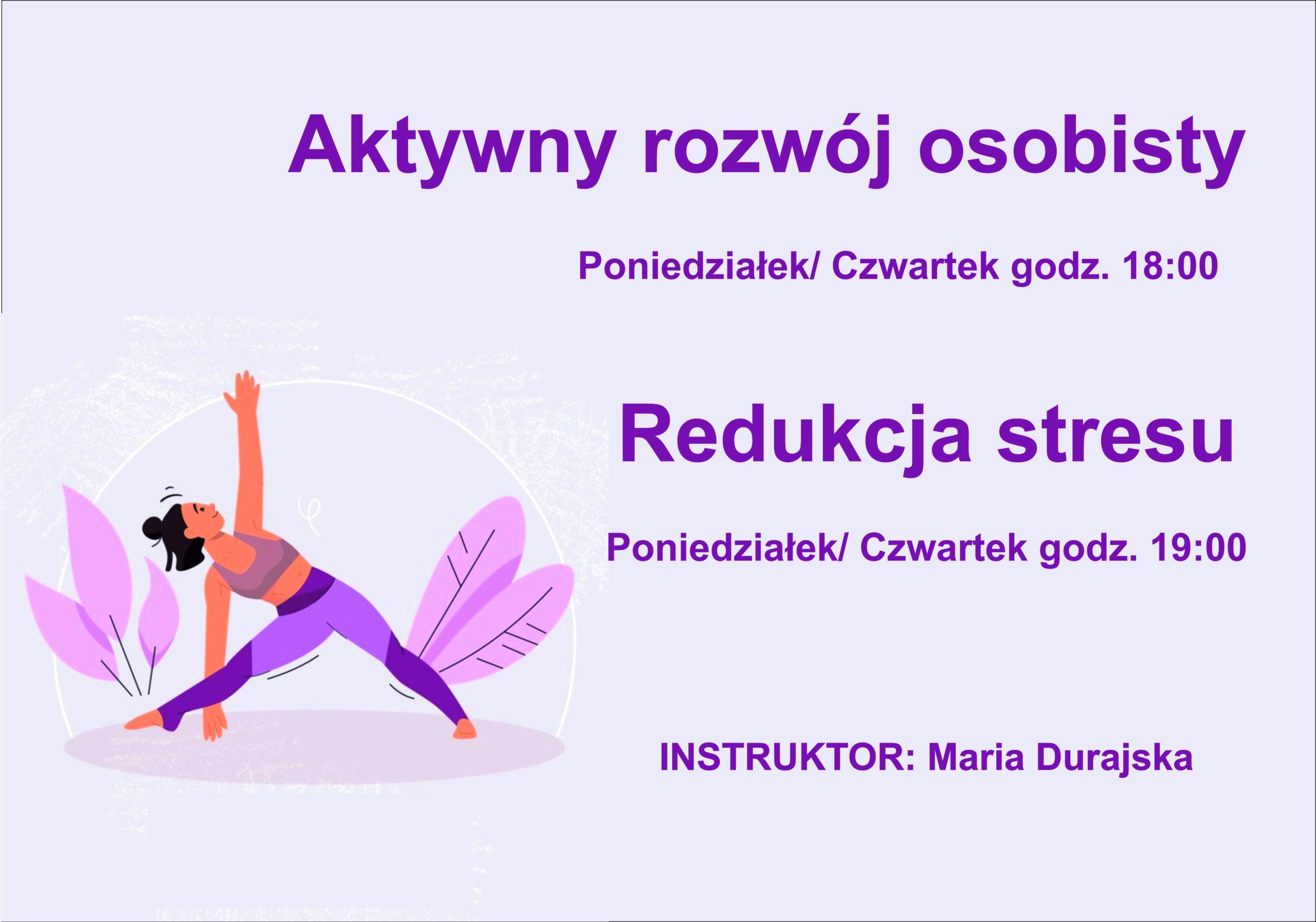 Plakat informacyjny: zajęcia aktywny rozwój osobisty oraz redukcja stresu. Zapraszamy w poniedziałki i czwartki od godziny 18:00 do GDKzB w Ksawerowie