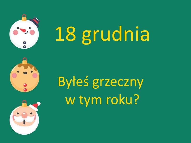 kartka z kalendarza, 18 grudnia, byłeś grzeczny w tym roku?