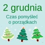 Kartka z kalendarza, 2 grudnia , czas pomyśleć o porządkach