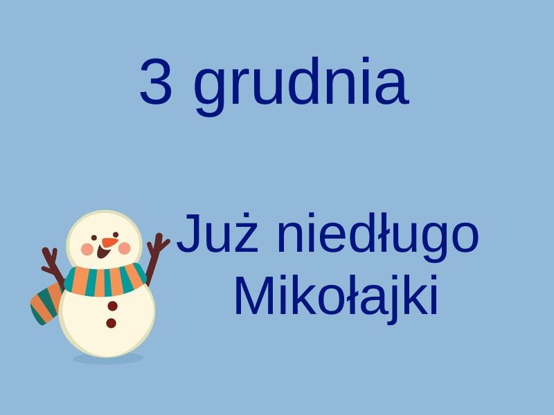 kartka z kalendarza, 3 grudnia, już niedługo MIkołajki