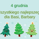kalendarz 4 grudnia wszystkiego najlepszego dla basi i barbary