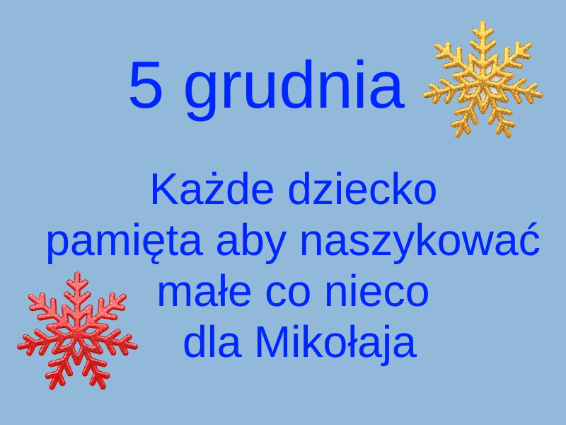 kartka z kalendarza, 5 grudnia, każde dziecko pamięta aby naszykować małe co nieco dla Mikołaja