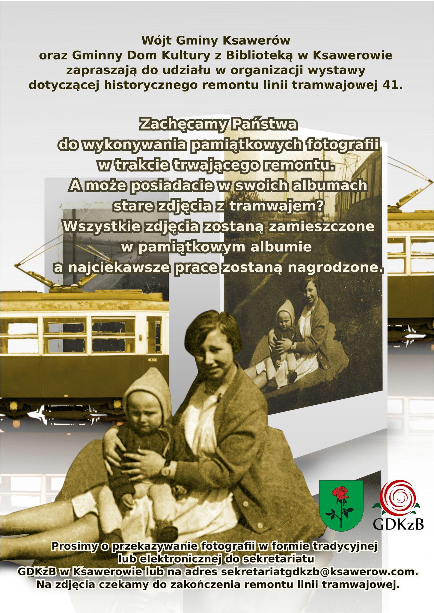 wójt gminy ksawerów oraz gminny dom kultury z biblioteką w ksawerowie zapraszają do udziały u roganizacji wystawy dotyczącej historii remontu linii tramwajowej 41