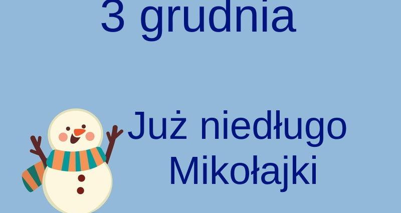 kartka z kalendarza ,3 grudnia, już niedługo mikołajki