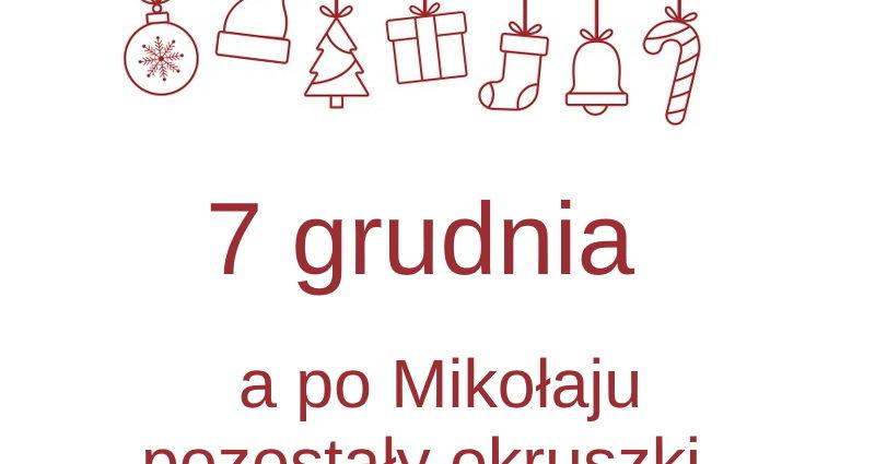 kartka z kalendarza, 7 grudnia a po Mikołaju pozostały okruszki