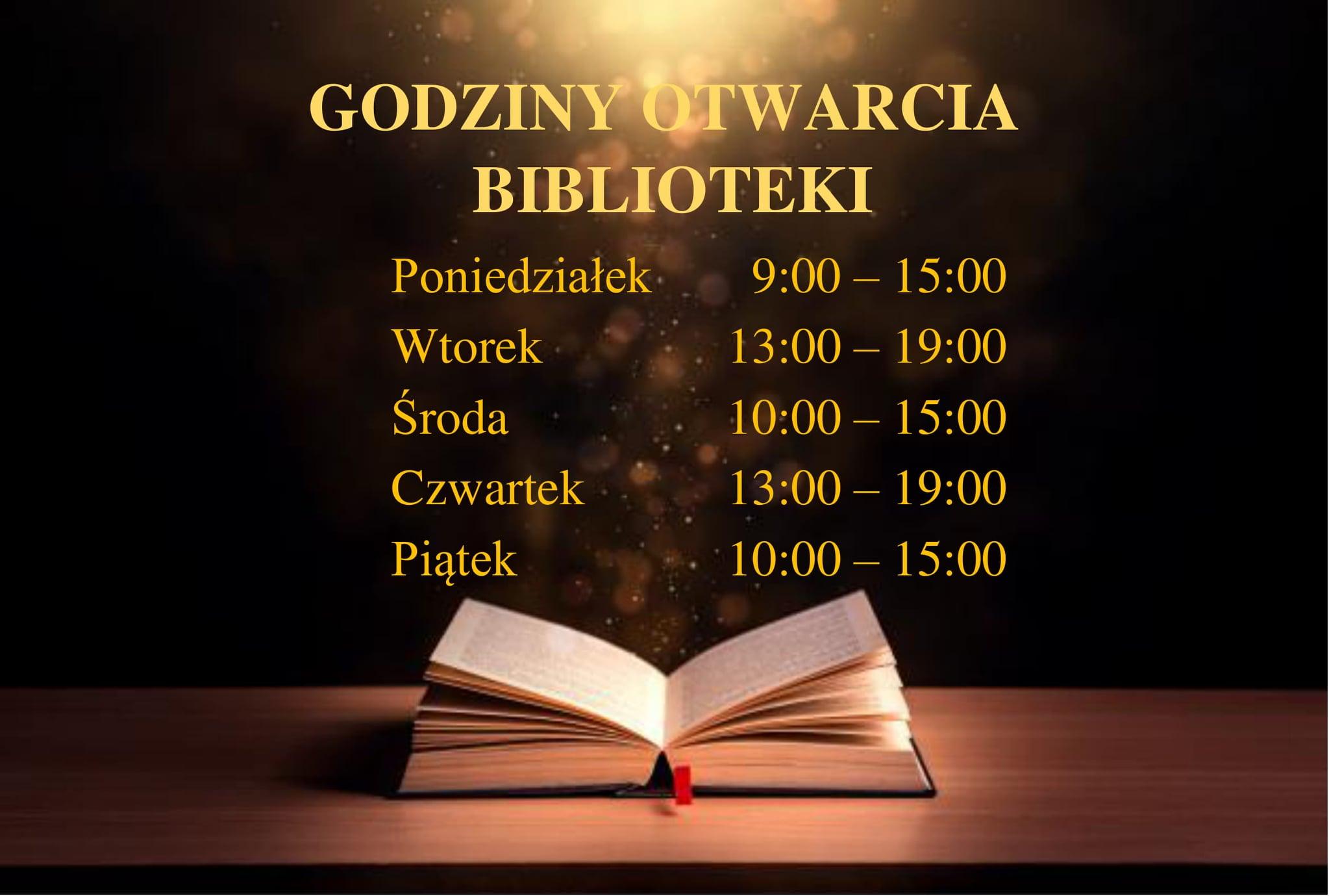 godziny otwarcia biblioteki, poniedziałek 9:00- 15:00, wtorek 13:00 - 19:00, środa 10:00 - 15:00, czwartek 13:00 - 19:00, piątek 10:00 - 15:00