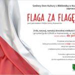 Ogłaszamy konkurs pod patronatem Wójta Gminy Ksawerów. Zrób, narysuj, namaluj dowolną flagę Polski i przynieś ją do GDKzB w Ksawerowie do 30 kwietnia. W zamian otrzymasz prawdziwą flagę, którą przyozdobisz swój dom 2 maja z okazji Święta Flagi.