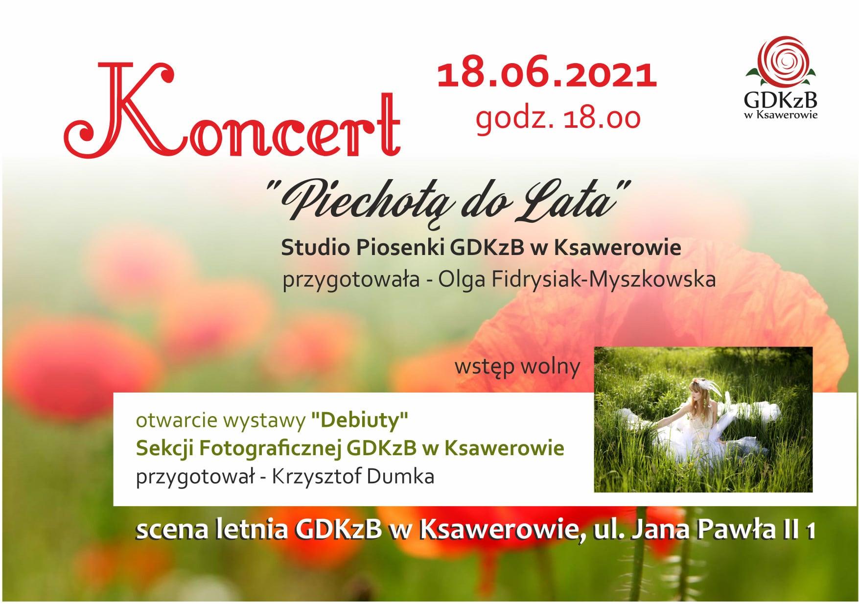"""Koncert """"Piechotą do lata"""" Studio Piosenki przygotowała Olga Fidrysiak Myszkowska.Wstęp wolny. Koncert w dniu 18.06. godz. 18:00"""