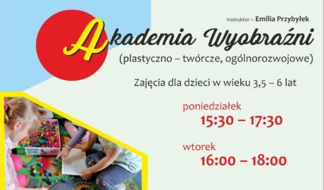 Akademia wyobraźni (zajęcia plastyczno - twórcze, ogólnorozwojowe), instruktor Emilia Przybyłek. Zajęcia dla dzieci w wieku 3,5 - 6 lat. poniedziałek 15:30 - 17:30, wtorek 16:00 - 18:00