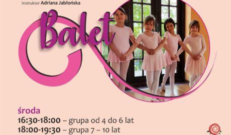 balet, instruktor Adriana Jabłońska, środa 16:30 - 18:00 grupa od 4 do 6 lat, 18:00 - 19:30 grupa 7 - 10 lat
