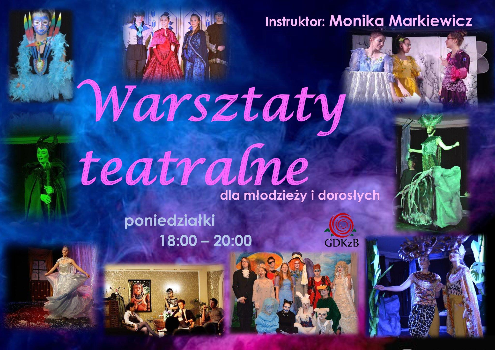 Warsztaty teatralne, instruktor Monika Markiewicz, dla młodzieży i dorosłych, poniedziałki 18:00 - 20:00
