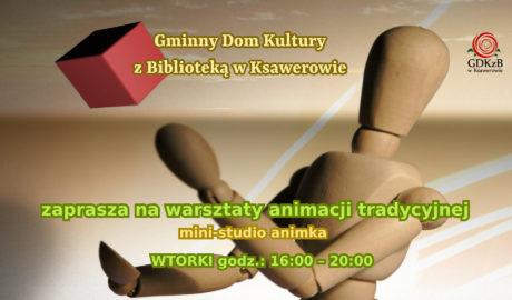 Gminny Dom Kultury z Biblioteką w Ksawerowe zaprasza na warsztaty animacji tradycyjnej - min studio animka, wtorek 16:00 - 20:00