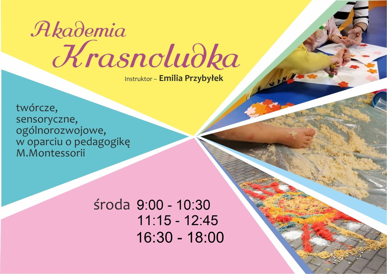 Akademie Krasnoludka zajęcia twórcze, sensoryczne ogólnorozwojowe w oparciu o pedagogikę M.Montessorii
