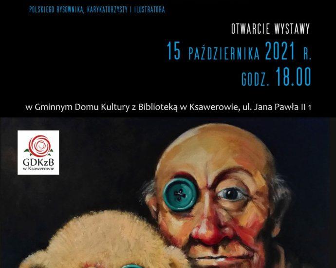 Epizody Sławomira Łuczyńskiego -Polskiego rysownika, karykaturzysty, ilustratora. Otwarcie wystawy 15 października 2021 roku o godzinie 18:00, w Gminnym Domu KUltury z Biblioteką w Ksawerowie